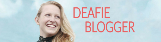 Close up of girl's face with blonde hair smiling with blue sky background. Text to the right says 'DEAFIE BLOGGER'