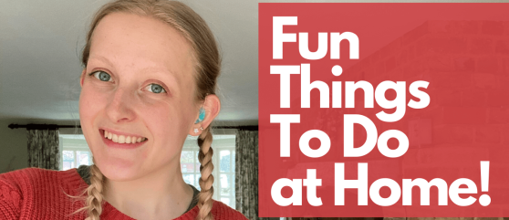 Smiling at the camera with text on the right saying 'Fun Things To Do at Home!'